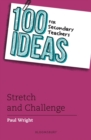 100 Ideas for Secondary Teachers: Stretch and Challenge - eBook
