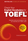Check Your English Vocabulary for TOEFL : Essential words and phrases to help you maximise your TOEFL score - Book