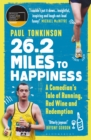 26.2 Miles to Happiness : A Comedian s Tale of Running, Red Wine and Redemption - eBook