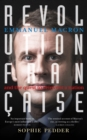 Revolution Francaise : Emmanuel Macron and the quest to reinvent a nation - Book