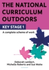 The National Curriculum Outdoors: KS1 - Book