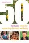 50 Fantastic Ideas for Supporting Children's Wellbeing - eBook