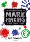 The Ultimate Guide to Mark Making in the Early Years - Book