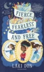 Fierce, Fearless and Free : Girls in myths and legends from around the world - eBook