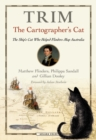 Trim, The Cartographer's Cat : The ship's cat who helped Flinders map Australia - eBook