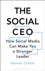 The Social CEO : How Social Media Can Make You A Stronger Leader - Book