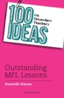 100 Ideas for Secondary Teachers: Outstanding MFL Lessons - Book