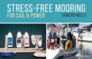 Stress-Free Mooring : For Sail and Power - eBook