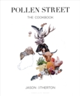 Pollen Street : By chef Jason Atherton, as seen on television's The Chefs' Brigade - eBook