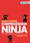 Comprehension Ninja for Ages 10-11 : Photocopiable comprehension worksheets for Year 6 - Book