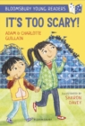 It's Too Scary! A Bloomsbury Young Reader - eBook