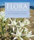 Flora of the Mediterranean : An Illustrated Guide - Book