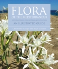 Flora of the Mediterranean : An Illustrated Guide - eBook