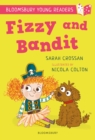 Fizzy and Bandit: A Bloomsbury Young Reader : White Book Band - eBook