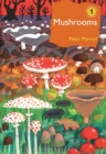 Mushrooms : The natural and human world of British fungi - Book