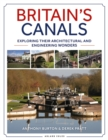 Britain's Canals : Exploring their Architectural and Engineering Wonders - Book