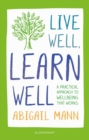 Live Well, Learn Well : A practical approach to supporting student wellbeing - eBook