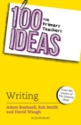 100 Ideas for Primary Teachers: Writing - Book