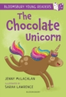 The Chocolate Unicorn: A Bloomsbury Young Reader : Lime Book Band - Book