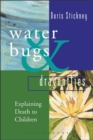 Waterbugs and Dragonflies : Explaining Death to Young Children - Book