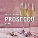 The Little Book of Prosecco Tips - Book