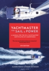 Yachtmaster for Sail and Power : A Manual for the RYA Yachtmaster (R) Certificates of Competence - Book