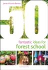 50 Fantastic Ideas for Forest School - Book