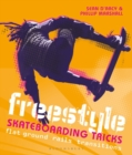 Freestyle Skateboarding Tricks : Flat ground, rails and transitions - Book