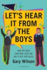 Let's Hear It from the Boys : What boys really think about school and how to help them succeed - Book