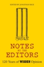 Notes By The Editors : 120 Years of Wisden Opinion - eBook