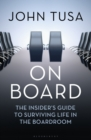 On Board : The Insider's Guide to Surviving Life in the Boardroom - Book