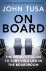 On Board : The Insider's Guide to Surviving Life in the Boardroom - eBook