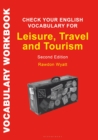 Check Your English Vocabulary for Leisure, Travel and Tourism : All You Need to Improve Your Vocabulary - Book
