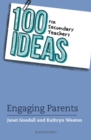 100 Ideas for Secondary Teachers: Engaging Parents - Book