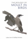 The Biology of Moult in Birds - Book