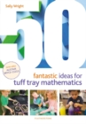 50 Fantastic Ideas for Tuff Tray Mathematics - Book