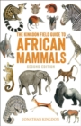The Kingdon Field Guide to African Mammals : Second Edition - eBook