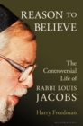 Reason to Believe : The Controversial Life of Rabbi Louis Jacobs - Book