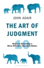 The Art of Judgment : 10 Steps to Becoming a More Effective Decision-Maker - Book
