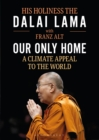 Our Only Home : A Climate Appeal to the World - eBook
