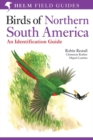 Birds of Northern South America: An Identification Guide : Plates and Maps - eBook
