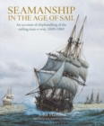Seamanship in the Age of Sail : An Account of Shiphandling of the Sailing Man-O-War, 1600-1860 - Book