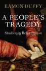A People's Tragedy : Studies in Reformation - Book