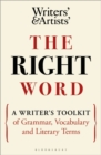 The Right Word : A Writer's Toolkit of Grammar, Vocabulary and Literary Terms - Book