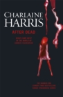 After Dead : What Came Next in the World of Sookie Stackhouse - Book