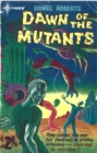 Dawn of the Mutants - eBook