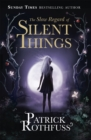 The Slow Regard of Silent Things : A Kingkiller Chronicle Novella - Book