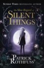 The Slow Regard of Silent Things : A Kingkiller Chronicle Novella - eBook
