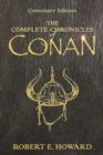 The Complete Chronicles Of Conan : Centenary Edition - eBook