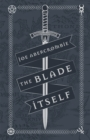The Blade Itself : Collector's Tenth Anniversary Limited Edition - Book